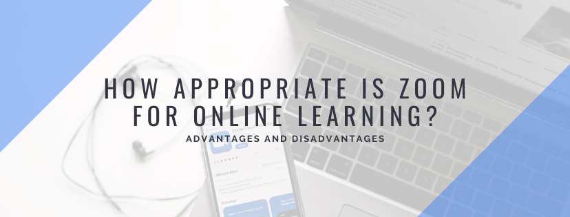 How Appropriate is Zoom for Online Learning?