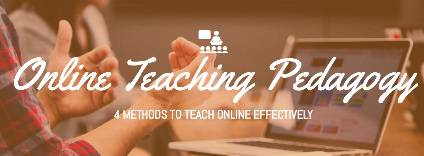 Online teaching pedagogy to teach online effectively